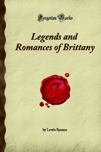 Legends and Romances of Brittany: (Forgotten Books): Lewis Spence