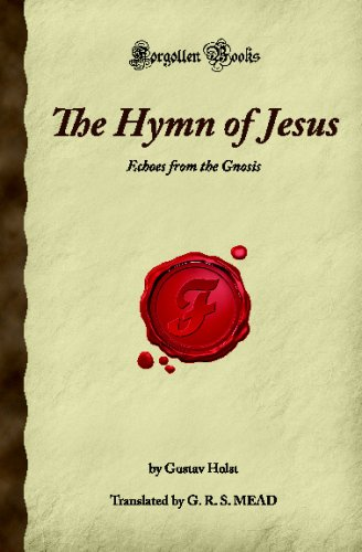 9781605062099: The Hymn of Jesus: Echoes from the Gnosis (Forgotten Books)