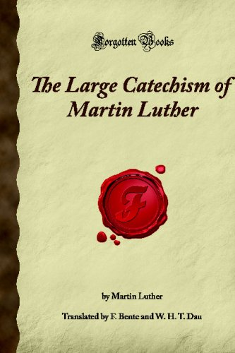 9781605062303: The Large Catechism of Martin Luther: (Forgotten Books)