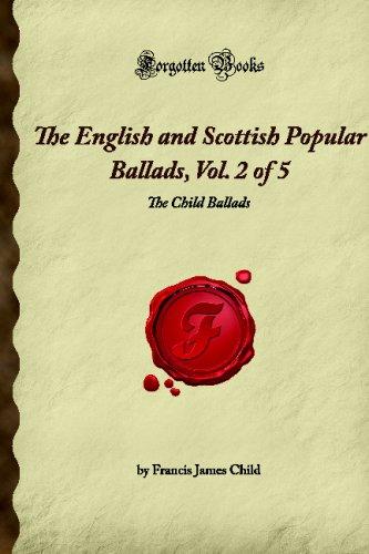 9781605062846: The English and Scottish Popular Ballads, Vol. 2 of 5: The Child Ballads (Forgotten Books)