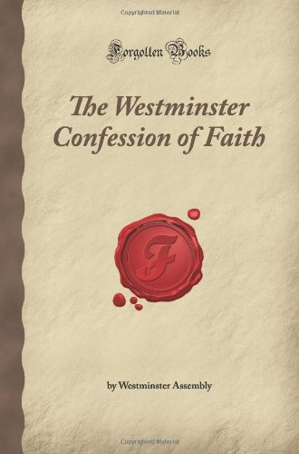 9781605062914: The Westminster Confession of Faith (Forgotten Books)