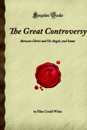 The Great Controversy: Between Christ and His: Ellen Gould White