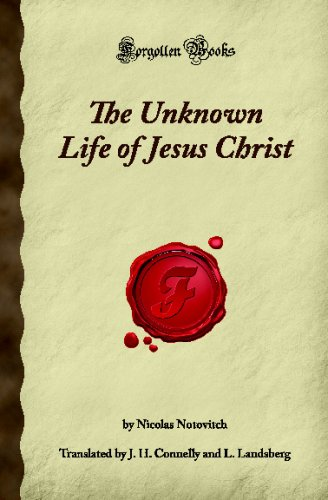 9781605063102: The Unknown Life of Jesus Christ: (Forgotten Books)