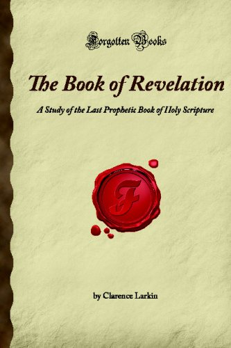The Book of Revelation: A Study of: Larkin, Clarence