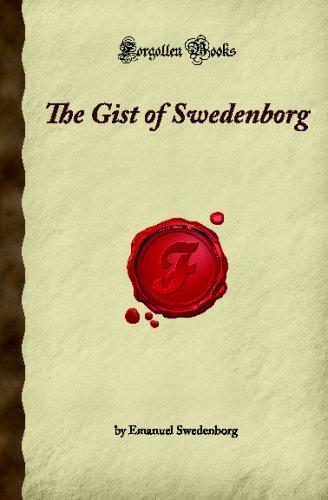 The Gist of Swedenborg: (Forgotten Books): Swedenborg, Emanuel