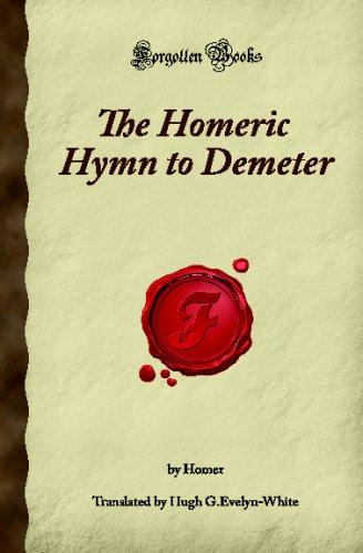 The Homeric Hymn to Demeter: (Forgotten Books): Homer