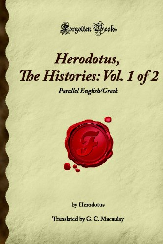 9781605063294: Herodotus, The Histories: Vol. 1 of 2: Parallel English/Greek (Forgotten Books)