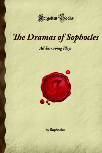 9781605063386: The Dramas of Sophocles: All Surviving Plays (Forgotten Books)
