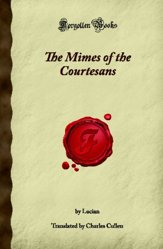 The Mimes of the Courtesans (Forgotten Books): Lucian