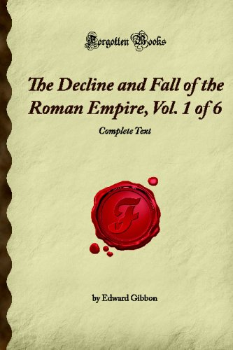 9781605063676: The Decline and Fall of the Roman Empire, Vol. 1 of 6: Complete Text (Forgotten Books)