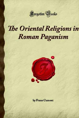 9781605063805: The Oriental Religions in Roman Paganism (Forgotten Books)