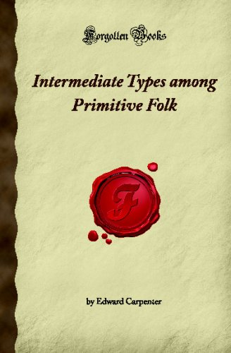 9781605063904: Intermediate Types Among Primitive Folk (Forgotten Books)