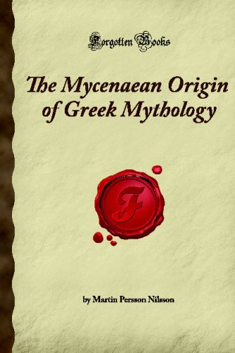 9781605063935: The Mycenaean Origin of Greek Mythology (Forgotten Books)