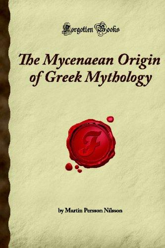 9781605063935: The Mycenaean Origin of Greek Mythology (Forgotten Books)