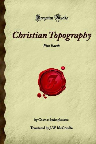 9781605064161: Christian Topography: Flat Earth (Forgotten Books)