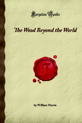 The Wood Beyond the World (Forgotten Books) (1605064688) by Morris, William