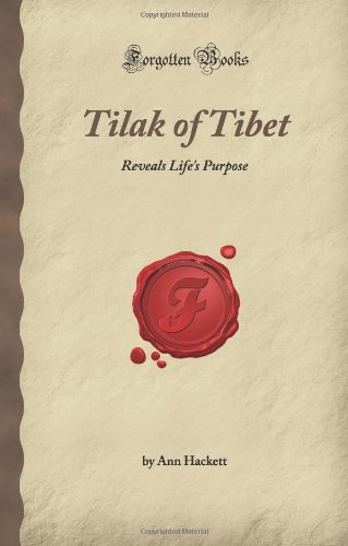 9781605064994: Tilak of Tibet: Reveals Life's Purpose (Forgotten Books)