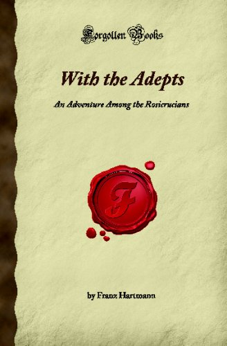 9781605065144: With the Adepts: An Adventure Among the Rosicrucians (Forgotten Books)