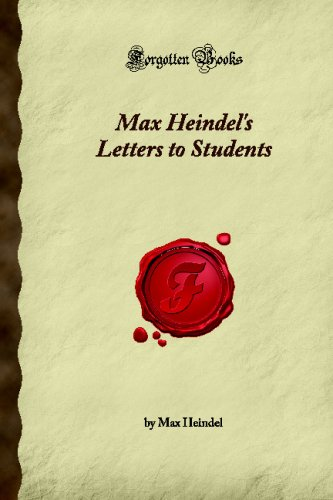 Max Heindel's Letters to Students (Forgotten Books): Max Heindel
