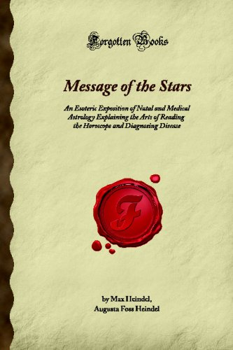 Message of the Stars: An Esoteric Exposition: Heindel, Augusta Foss