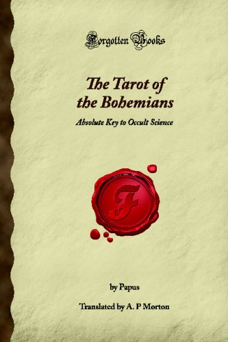 9781605065359: The Tarot of the Bohemians: Absolute Key to Occult Science (Forgotten Books)