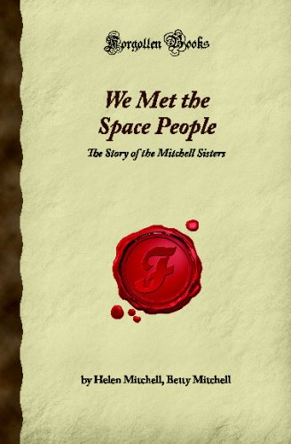 9781605065502: We Met the Space People: The Story of the Mitchell Sisters (Forgotten Books)