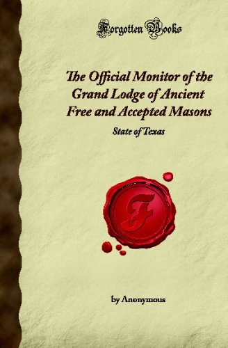 9781605065595: The Official Monitor of the Grand Lodge of Ancient Free and Accepted Masons: State of Texas (Forgotten Books)