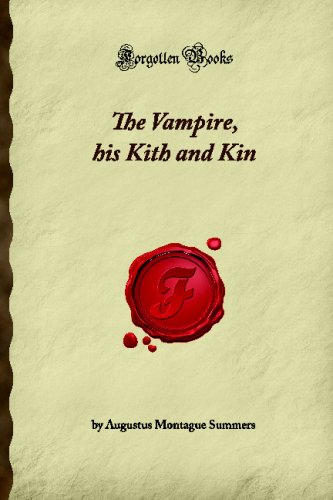 The Vampire, his Kith and Kin (Forgotten Books): Augustus Montague Summers