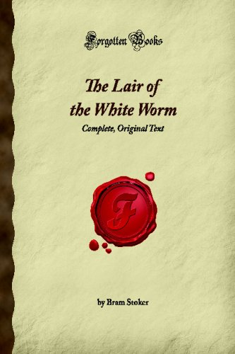 The Lair of the White Worm: Complete, Original Text (Forgotten Books) (1605065706) by Stoker, Bram