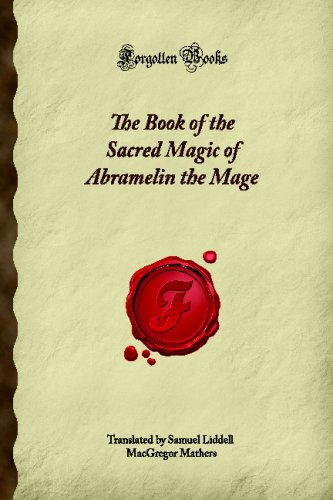 9781605065748: The Book of the Sacred Magic of Abramelin the Mage (Forgotten Books)