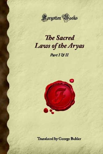 The Sacred Laws of the Aryas: Part I & II (Forgotten Books) [Paperback]: George Buhler