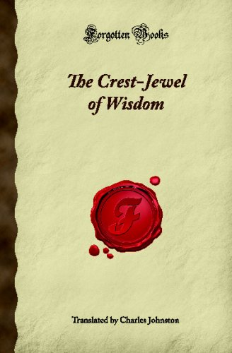 The Crest-Jewel of Wisdom (Forgotten Books): Unknown