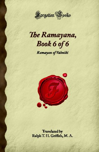 9781605066592: The Ramayana, Book 6 of 6: Ramayan of Valmiki (Forgotten Books)