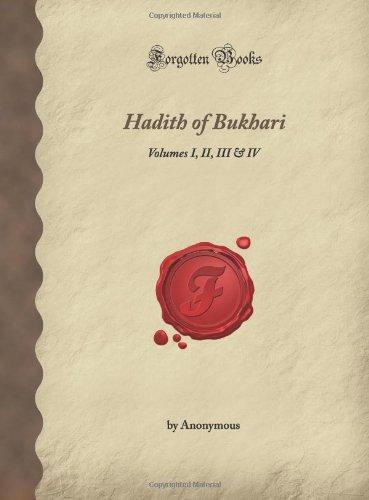 9781605066776: Hadith of Bukhari: Volumes I, II, III & IV (Forgotten Books)