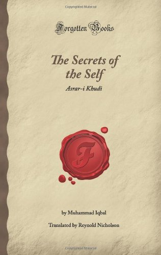 9781605066936: The Secrets of the Self: Asrar-i Khudi (Forgotten Books)