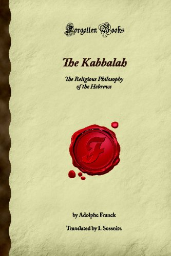 9781605067483: The Kabbalah: The Religious Philosophy of the Hebrews (Forgotten Books)