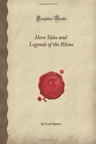 9781605067742: Hero Tales and Legends of the Rhine (Forgotten Books)