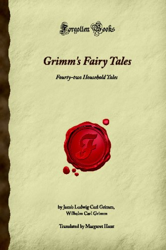 Grimm's Fairy Tales: Fourty-two Household Tales (Forgotten: Wilhelm Carl Grimm,