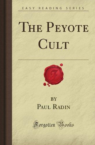 The Peyote Cult (Forgotten Books): Paul La Radin