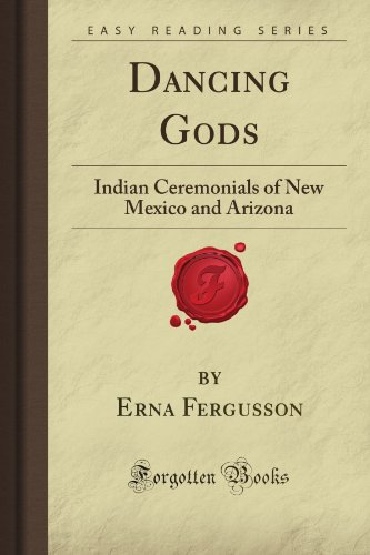 9781605068923: Dancing Gods: Indian Ceremonials of New Mexico and Arizona (Forgotten Books)