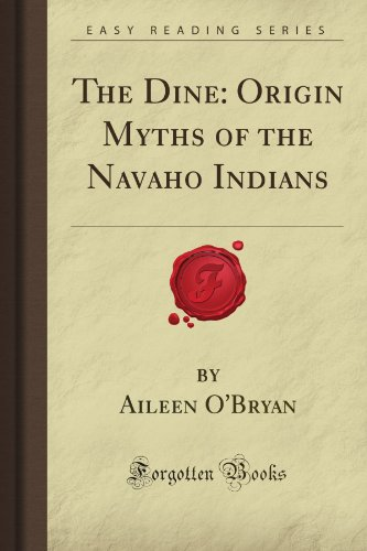 9781605068978: The Dine: Origin Myths of the Navaho Indians (Forgotten Books)
