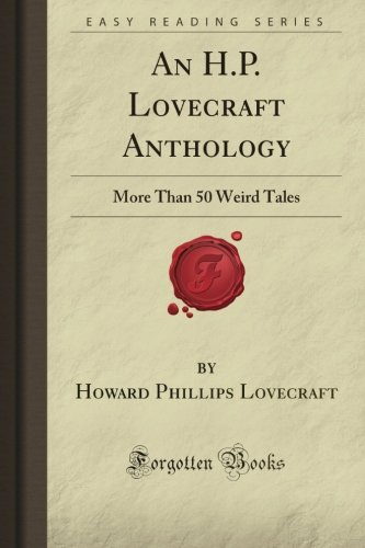 9781605069142: An H.P. Lovecraft Anthology: More Than 50 Weird Tales (Forgotten Books)
