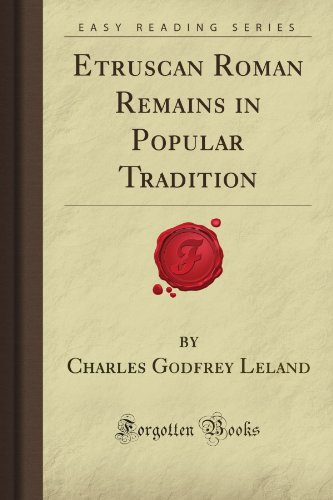 9781605069371: Etruscan Roman Remains in Popular Tradition (Forgotten Books)
