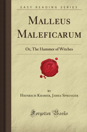 9781605069418: Malleus Maleficarum: Or, The Hammer of Witches (Forgotten Books)