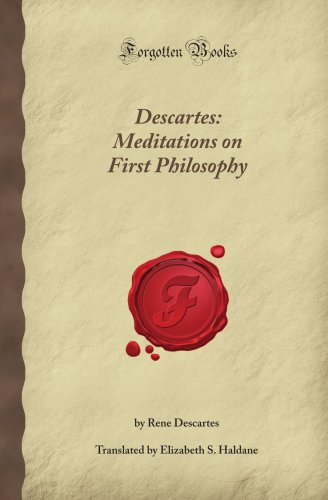 9781605069722: Descartes: Meditations on First Philosophy (Forgotten Books)