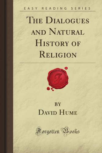The Dialogues and Natural History of Religion (Forgotten Books): Hume, David Waldo