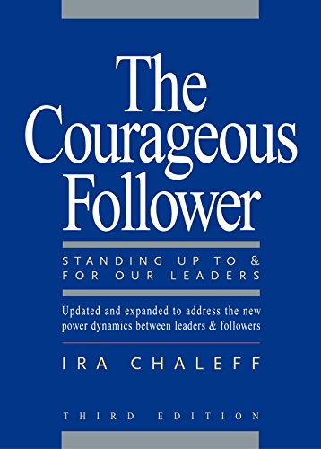 9781605092737: The Courageous Follower: Standing Up to and for Our Leaders