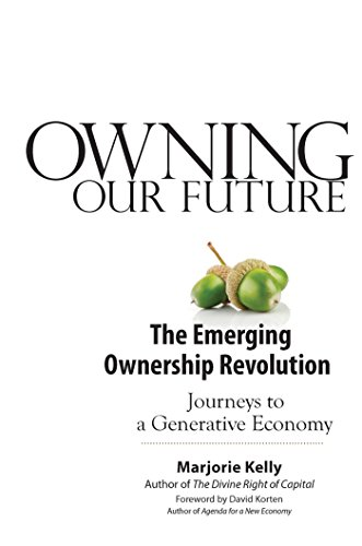 9781605093109: Owning Our Future: The Emerging Ownership Revolution