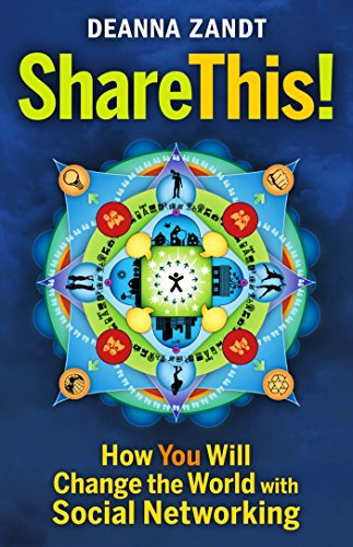 9781605094168: Share This!: How You Will Change the World with Social Networking