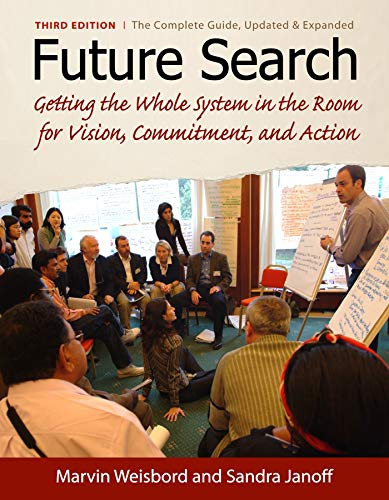 9781605094281: Future Search: An Action Guide to Finding Common Ground in Organizations and Communities